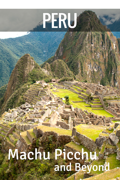 peru travel guide machu picchu